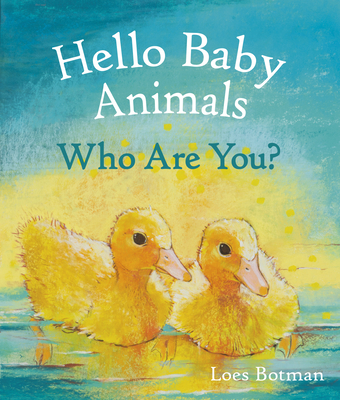 Cover for Hello Baby Animals, Who Are You?