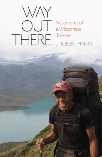 Way Out There: Adventures of a Wilderness Trekker Cover Image
