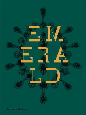 Emerald: Twenty-one Centuries of Jeweled Opulence and Power Cover Image