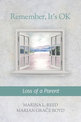 Remember, It's Ok: Loss of a Parent Cover Image