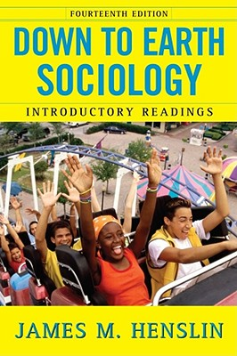 Down to Earth Sociology: 14th Edition: Introductory Readings, Fourteenth Edition Cover Image