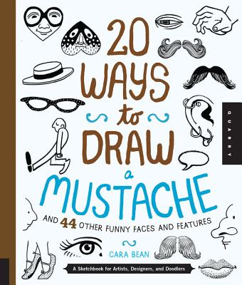 20 Ways to Draw a Mustache and 44 Other Funny Faces and Features Cover