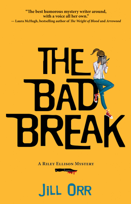 The Bad Break: A Riley Ellison Mystery (Riley Ellison Mysteries) Cover Image