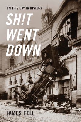 On This Day in History Sh!t Went Down Cover Image