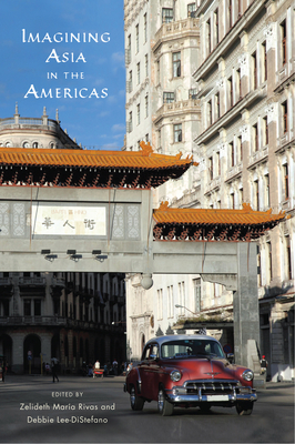 Imagining Asia in the Americas (Asian American Studies Today) Cover Image