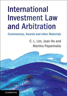 International Investment Law and Arbitration: Commentary, Awards and Other Materials Cover Image