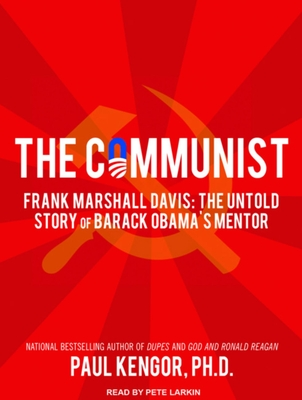 The Communist: Frank Marshall Davis: The Untold Story of Barack Obama's Mentor Cover Image