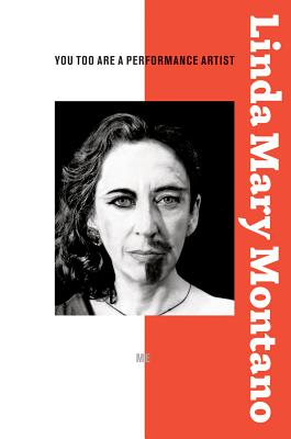 Linda Mary Montano: You Too Are a Performance Artist Cover Image