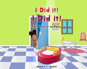 I Did It! I Did It! Zoie Learns to Potty