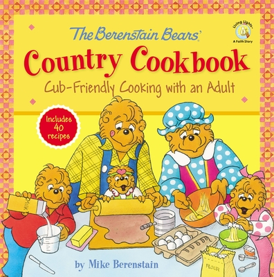 The Berenstain Bears' Country Cookbook: Cub-Friendly Cooking with an Adult Cover Image
