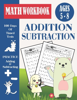 100 Days Addition And Subtraction Timed Tests Workbook For Grades K-2: Speed Math Drills Worksheets For Beginners For Kids Ages 5-8, Digits 0-20, Kind Cover Image