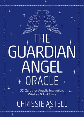 The Guardian Angel Oracle: 52 Cards for Angelic Inspiration, Wisdom and Guidance Cover Image