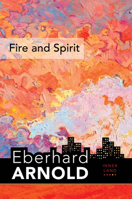 Fire and Spirit: Inner Land - A Guide Into the Heart of the Gospel, Volume 4 Cover Image