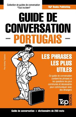 Guide de conversation Français-Portugais et mini dictionnaire de 250 mots (French Collection #242) Cover Image