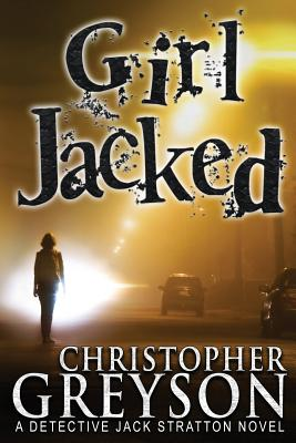 Girl Jacked (Detective Jack Stratton Mystery #2) Cover Image