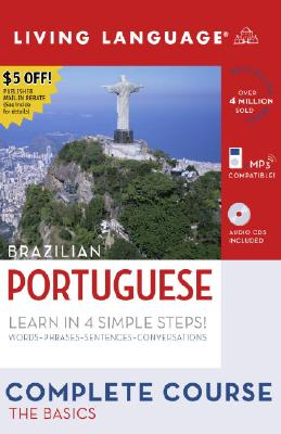 Brazilian Portuguese: Complete Course: The Basics [With 4 CDs and Portuguese-English/English-Portuguese Dictionary] Cover Image