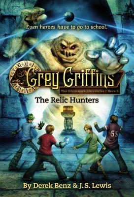 Grey Griffins: The Relic Hunters (Grey Griffins: The Clockwork Chronicles #2) Cover Image
