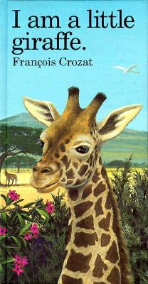 I Am a Little Giraffe: Large Cover Image