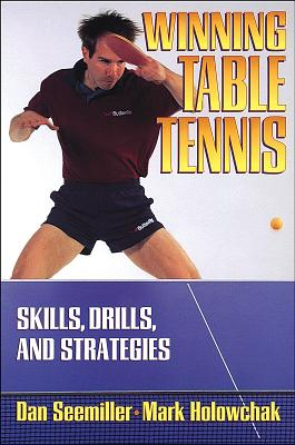 Winning Table Tennis: Skills, Drills, and Strategies Cover Image