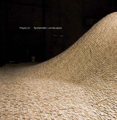 Maya Lin: Systematic Landscapes Cover Image