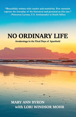 No Ordinary Life: Awakenings in the Final Days of Apartheid Cover Image