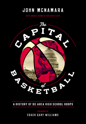 Image result for THE CAPITAL OF BASKETBALL A History of DC Area High School Hoops