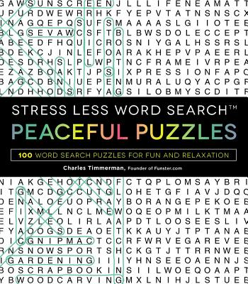 Stress Less Word Search - Peaceful Puzzles: 100 Word Search Puzzles for Fun and Relaxation Cover Image