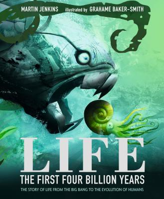 Life: The First Four Billion Years: The Story of Life from the Big Bang to the Evolution of Humans Cover Image