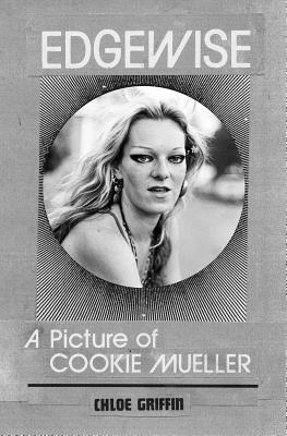 Edgewise: A Picture of Cookie Mueller Cover Image