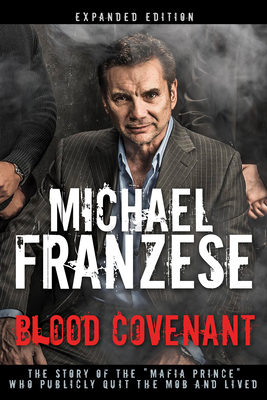 Blood Covenant: The Story of the Mafia Prince Who Publicly Quit the Mob and Lived Cover Image