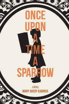 Cover for Once Upon a Time a Sparrow