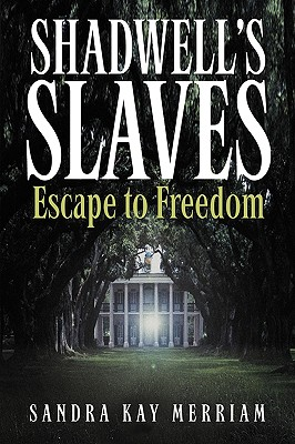 Shadwell's Slaves: Escape to Freedom Cover Image