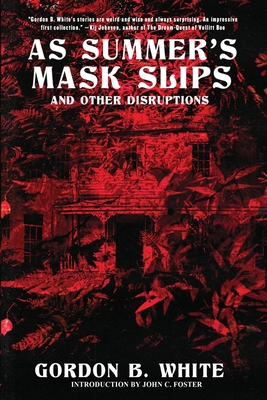 As Summer's Mask Slips and Other Disruptions Cover Image