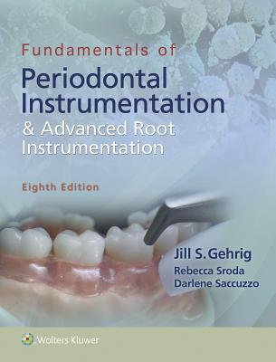 Fundamentals of Periodontal Instrumentation and Advanced Root Instrumentation Cover Image