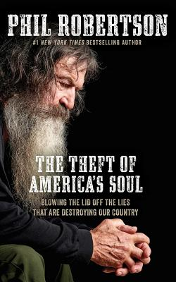 The Theft of America's Soul: Blowing the Lid Off the Lies That Are Destroying Our Country Cover Image