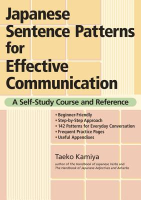 Japanese Sentence Patterns for Effective Communication: A Self-Study Course and Reference Cover Image