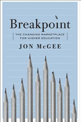 Breakpoint: The Changing Marketplace for Higher Education Cover Image