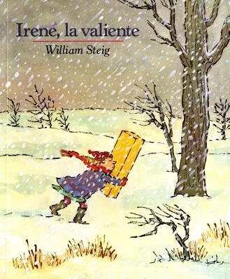 Irene, La Valiente: Spanish paperback edition of Brave Irene Cover Image