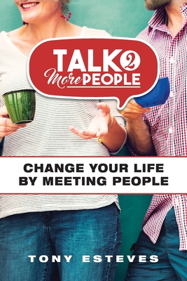 Talk2MorePeople: Change Your Life by Meeting People Cover Image