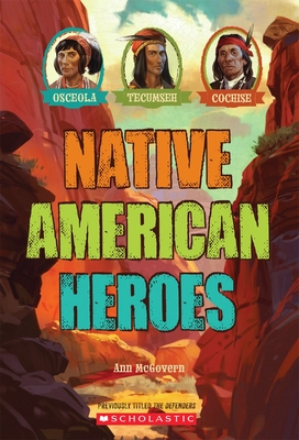 Native American Heroes: Osceola, Tecumseh & Cochise Cover Image