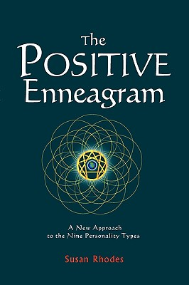 The Positive Enneagram: A New Approach to the Nine Personality Types Cover Image