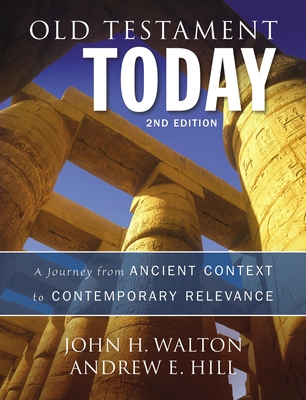 Old Testament Today: A Journey from Ancient Context to Contemporary Relevance Cover Image