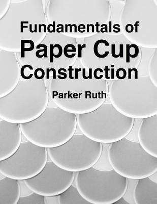 Fundamentals of Paper Cup Construction Cover Image