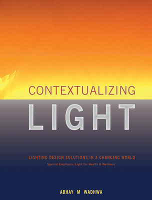 Contextualizing Light: Lighting Design Solutions in a Changing World Cover Image