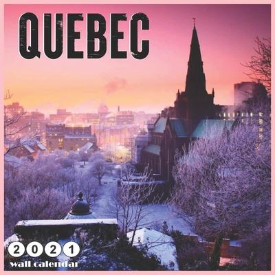Quebec 2021 Wall Calendar: 18 Months calendar 2021, Landscape Quebec Canada Cover Image