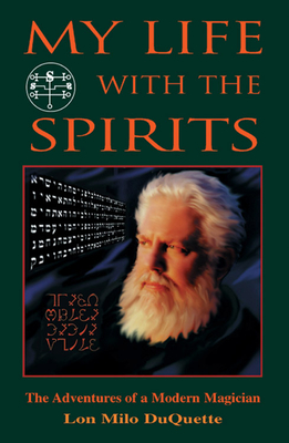 My Life With the Spirits: The Adventures of a Modern Magician Cover Image