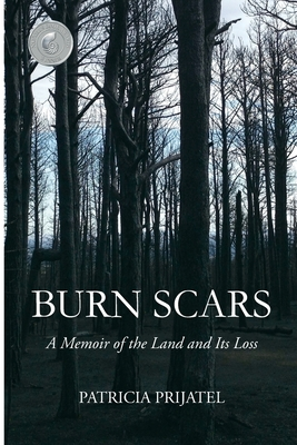 Burn Scars: A Memoir of the Land and Its Loss Cover Image