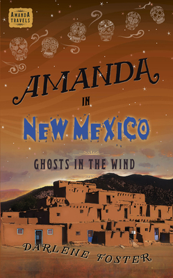 Amanda in New Mexico: Ghosts in the Wind (Amanda Travels) Cover Image