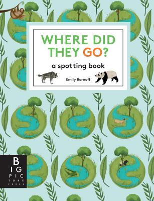 Where Did They Go? A Spotting Book by  Emily Bornoff