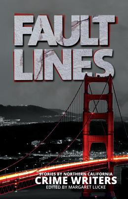 Fault Lines: Stories by Northern California Crime Writers Cover Image